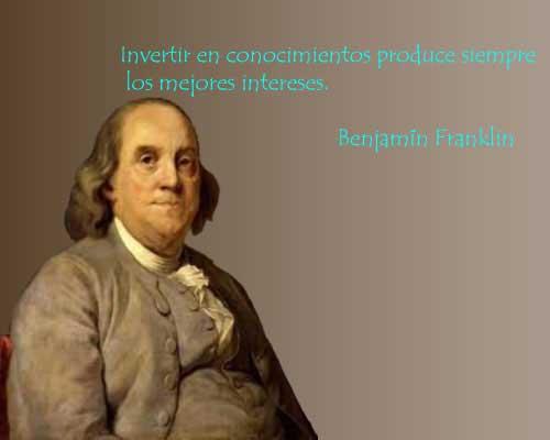 Frase De Benjamín Franklin De Educacionenseñanzatrabajo